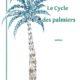 Le Cycle des palmiers